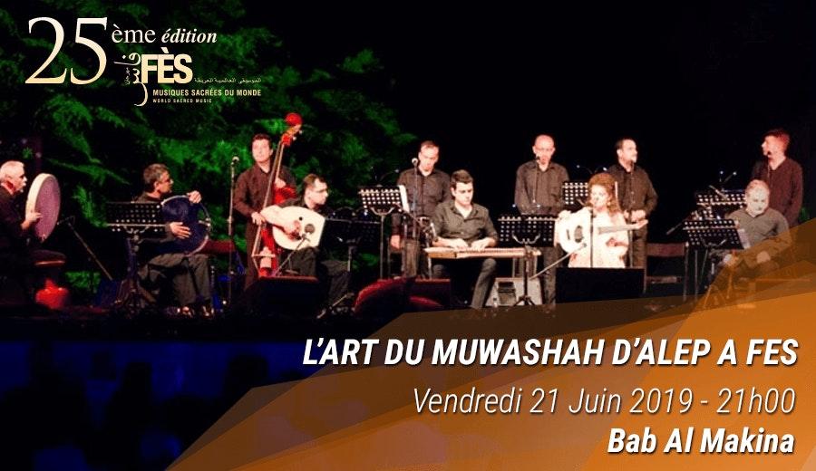Festival de Fès des musiques sacrées du Monde - L'Art du Muwashah d'Alep à Fés