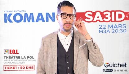 KOMAN - Sa3id Stand Up Comedy