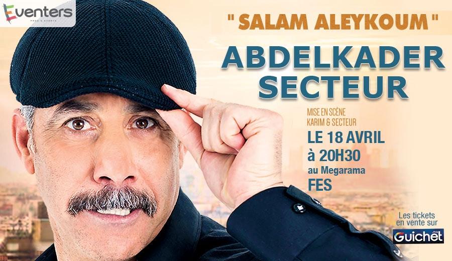 """Abdelkader SECTEUR """"SALAM ALEYKOUM"""" à FES"""