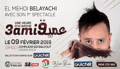 El Mehdi Belayachi avec son 1ére Spectacle (3ami9)