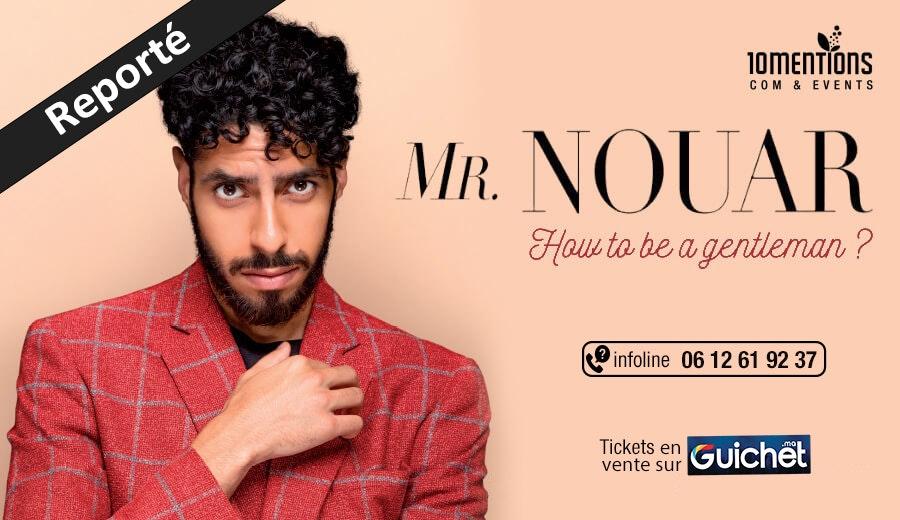 "Mr. NOUAR ""How to be a Gentleman ?"" / Reporté"