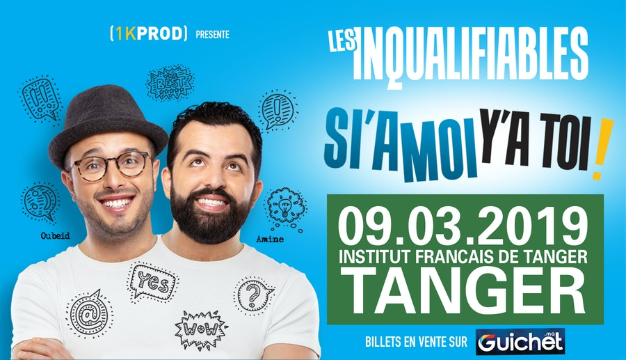 "LES INQUALIFIABLES ""SI'A MOI Y'A TOI"" à Tanger"