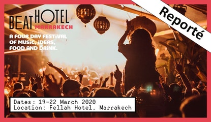 The Beat Hotel Marrakech 2020 / Reporté