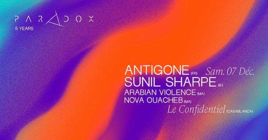Paradox 5ANS w/ Antigone, Sunil Sharpe