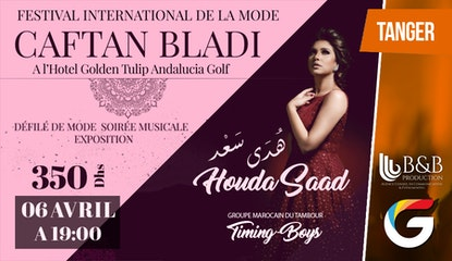 FESTIVAL INTERNATIONAL DE LA MODE TANGER « CAFTAN BLADI »  : Houda SAAD