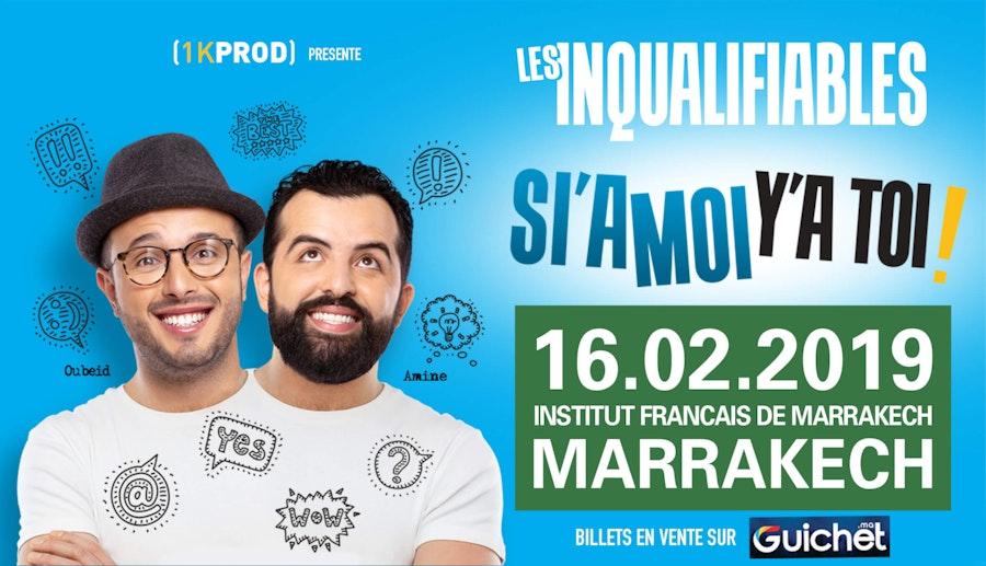 """LES INQUALIFIABLES """"SI'A MOI Y'A TOI"""" à Marrakech"""