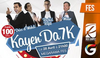 KAYN DA7K avec Rachid Rafik , Driss & Mehdi, et Meew